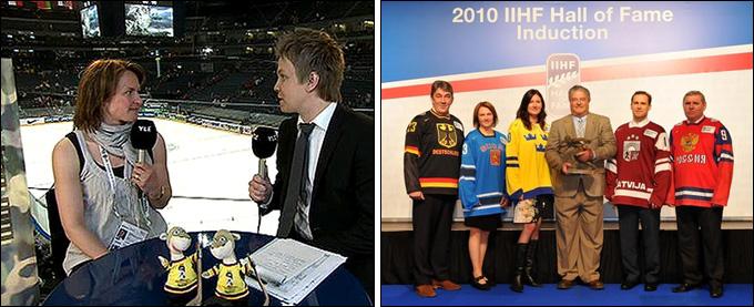 Слева: Рикка Ниеминен-Вялиля на ТВ во время чемпионата мира. Справа: введение в Зал славы ИИХФ, 2010 год